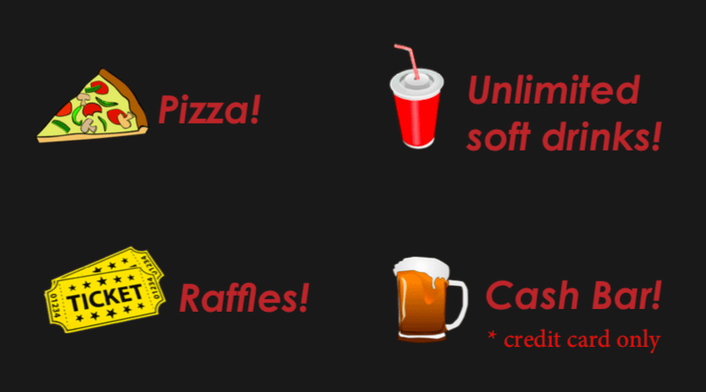 Pizza! Raffles! Soft drinks! Cash bar!